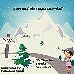 Zuri and the Magic Snowball   Cecelia Saunders