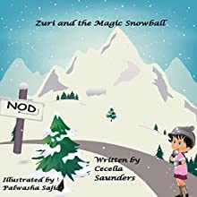 Zuri and the Magic Snowball Audiobook by Cecelia Saunders Narrated by Amanda Terman