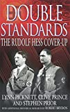Double Standards The Rudolf Hess Cover-up by Prior, Stephen ( Author ) ON Sep-05-2002, Paperback (0751532207) by Prior, Stephen
