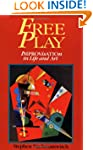 Free Play: Improvisation in Life and Art