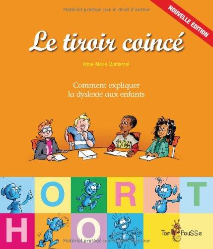 Le Tiroir Coincé Comment Expliquer La Dyslexie Aux Enfants Pdf