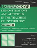 Handbook of Demonstrations and Activities in the Teaching of Psychology, Second Edition: Volume II: Physiological-Comparative, Perception, Learning, ... & Activities in Teaching of Psych)