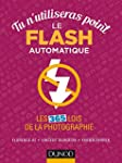 Tu n'utiliseras point le flash automa...