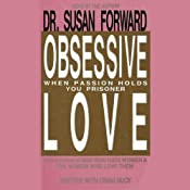 Obsessive Love: When Passion Holds You Prisoner | [Susan Forward]