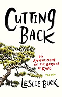 Book Cover: Cutting Back: My Apprenticeship in the Gardens of Kyoto