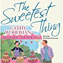 The Sweetest Thing: Talyton St George, Book 3 Audiobook by Cathy Woodman Narrated by Penelope Freeman