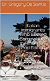 Italian Immigrants Who Settled Somewhere In America - 2nd Edition