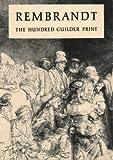 Rembrandt: The Hundred Guilder Print (0871300516) by Rembrandt