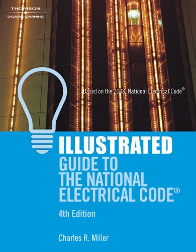 Illustrated Guide to the National Electrical Code 2008 - 4th Edition - Cengage Learning - IC-5007S4 - ISBN: 1418050458 - ISBN-13: 9781418050450
