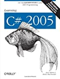 Learning C# 2005: Get Started with C# 2.0 and .NET Programming (2nd Edition) (0596102097) by Liberty, Jesse