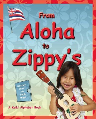From Aloha to Zippy's: A Keiki Alphabet Book
