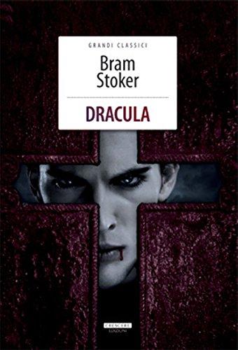 Bram Stoker - Dracula (Grandi Classici)