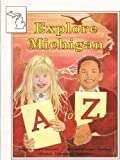 img - for Explore Michigan A to Z book / textbook / text book
