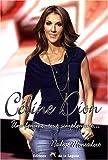 echange, troc Nadège Montadert - Céline Dion : Une femme, tout simplement...