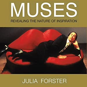 Muses: Revealing the Nature of Inspiration | [Julia Forster]