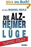 Die Alzheimer-L�ge: Die Wahrheit �ber...