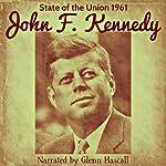 John F. Kennedy: State of the Union, 1961   John F. Kennedy