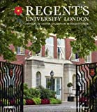 Regent's University London: 100 Years of Higher Education in Regent's Park Nicholas Bowen