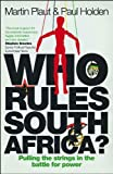 "Martin Plaut and Paul Holden, ""Who Rules South Africa?"" (Jonathan Ball Publishers, 2012)"