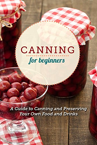 Canning for Beginners: Your guide to increased self-reliance through food preservation by Ryan Speight