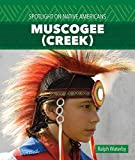 Muscogee (Creek) (Spotlight on Native Americans)