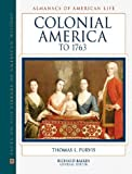 img - for Colonial America to 1763 (Almanacs of American Life) book / textbook / text book