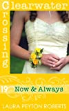 img - for Now & Always (Clearwater Crossing Book 19) book / textbook / text book