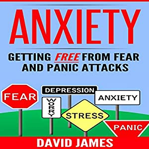 Anxiety: Getting Free from Fear and Panic Attacks Audiobook