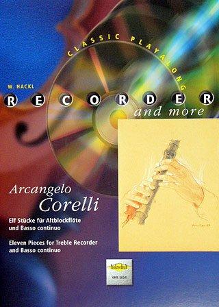 Recorder and more: Arcangelo Corelli, Elf Stücke für Altblockflöte und Basso continuo, mit CD