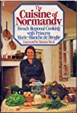img - for CUISINE OF NORMANDY by Zukas, Harriet, De Broglie, Marie-Blanche (1984) Hardcover book / textbook / text book