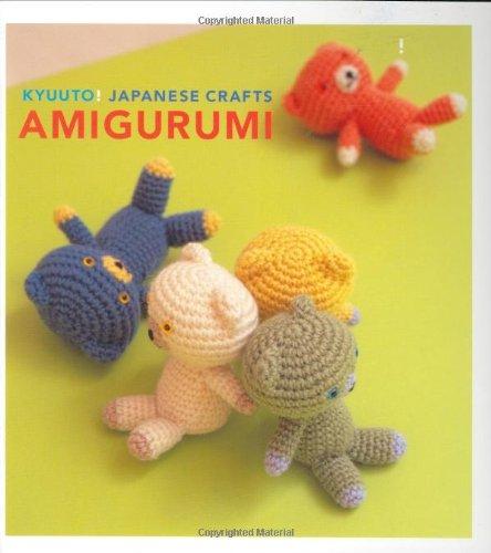 Kyuuto!: Japanese crafts : amigurumi