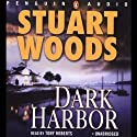 Dark Harbor (       UNABRIDGED) by Stuart Woods Narrated by Tony Roberts