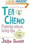 Tea & Chemo: Fighting Cancer, Living...
