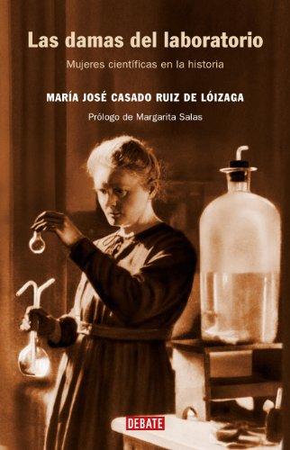Las damas del laboratorio: Mujeres científicas en la historia (Spanish Edition)