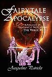 Fairytale Apocalypse - A Romance of Apocalyptic Proportions