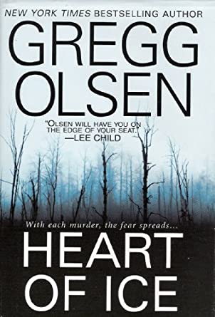 Heart of Ice (2nd repost) - Gregg Olsen