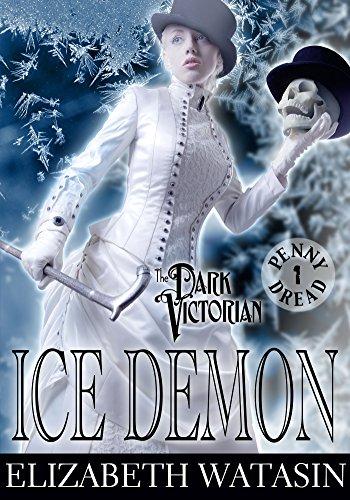 Ice Demon: A Dark Victorian Penny Dread by Elizabeth Watasin ebook deal