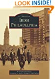 Irish Philadelphia (Images of America)