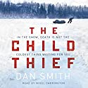 The Child Thief Audiobook by Dan Smith Narrated by Nigel Carrington