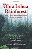 img - for `Ohi`a Lehua Rainforest: Born Among Hawaiian Volcanoes, Evolved in Isolation: The Story of a Dynamic Ecosystem with Relevance to Forests Worldwide book / textbook / text book