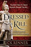 Dressed to Kill: A Biblical Approach to Spiritual Warfare and Armor (1606837516) by Renner, Rick