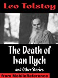 The Death of Ivan Ilych and Other Stories. Includes Family Happiness, The Kreutzer Sonata, Master and Man (mobi)