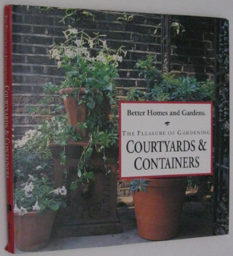 The Pleasure of Gardening Courtyards and Containers, McAffer, Susan