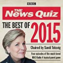The News Quiz: Best of 2015: BBC Radio Comedy Radio/TV Program by  BBC Radio Narrated by Sandi Toksvig
