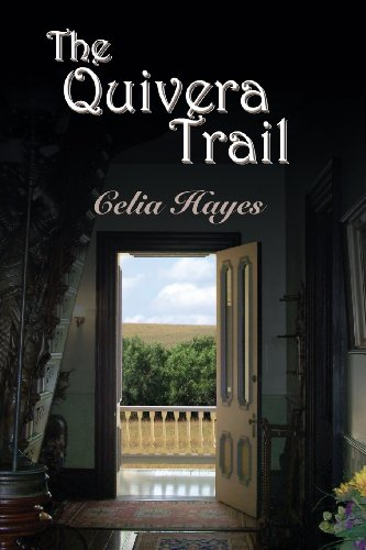 The Quivera Trail: Celia Hayes: 9780934955324: Amazon.com: Books