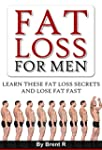 Fat Loss For Men: Learn These Fat Los...
