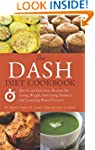 The DASH Diet Cookbook: Quick and Del...