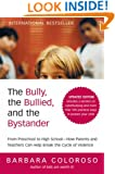 The Bully, the Bullied, and the Bystander: From Preschool to High School--How Parents and Teachers Can Help Break the Cycle (Updated Edition)