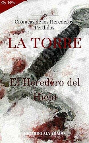 La Torre: Crónicas de los Heredero Perdidos, El Heredero del Hielo.