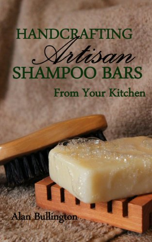 Handcrafting Artisan Shampoo Bars From Your Kitchen PDF